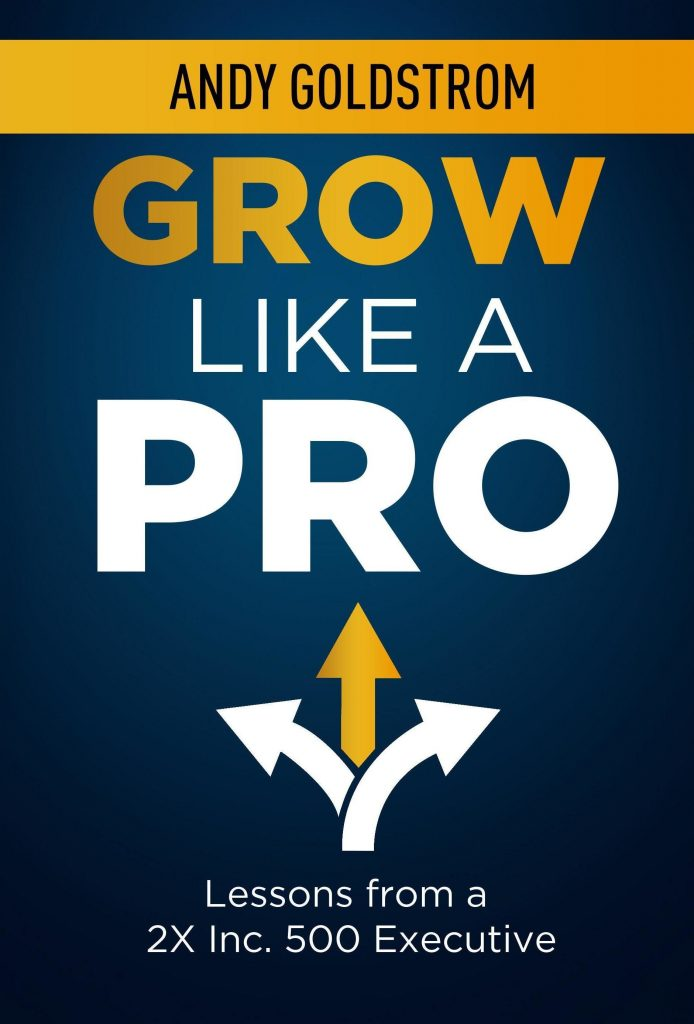 Grow Like A Pro By Andy Goldstrom
